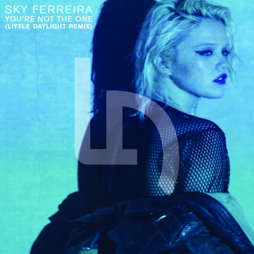 Sky Ferreira - You're Not The One (Little Daylight Remix)