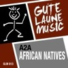A2A - African Natives out now!!!