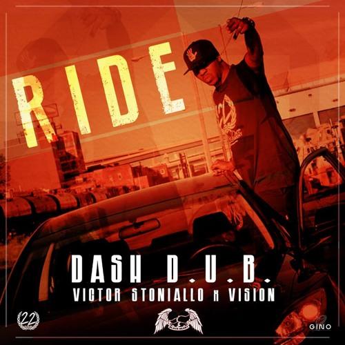 Dash D.U.B. ft. Vision & Victor Stoniallo – Ride  (Prod by Ayodlo)