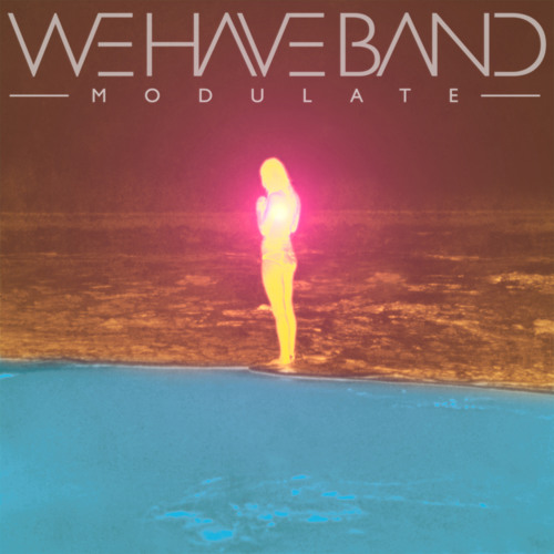 We Have Band - Modulate