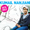 Porn Stories | KUMAIL NANJIANI | Beta Male
