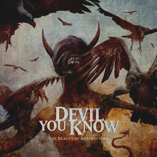 DEVIL YOU KNOW - A New Beginning