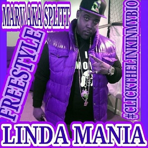 LINDA MANIA ... BIG MARV AKA SPLITT ... 2014