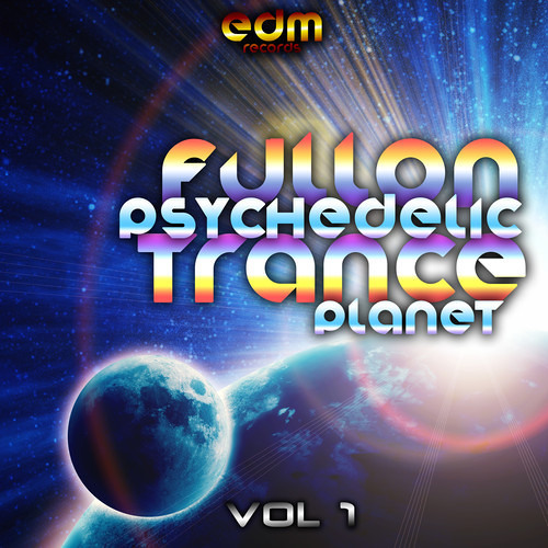 EDM128 - Fullon Psychedelic Trance Planet v1 - FULL ALBUM PREVIEW TRACK