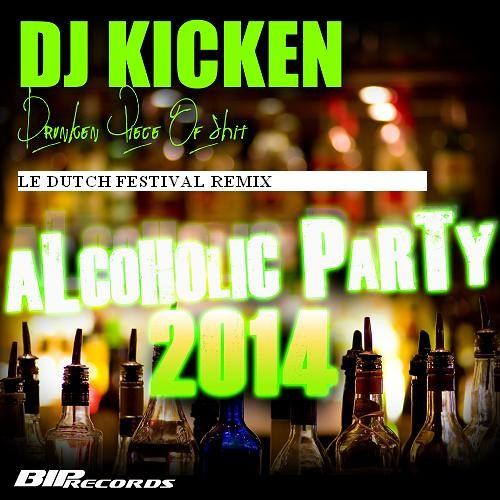 A DRUNKEN PIECE OF SHIT ( ALCOHOLIC PARTY 2014) ( LE DUTCH FESTIVAL REMIX) PREVIEW