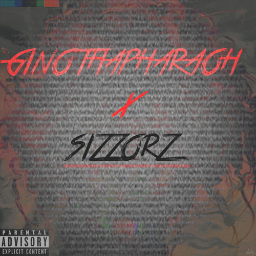 GinoThaPharaoh | Sizzorz [SNIPPET]