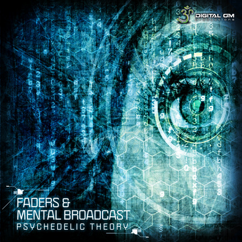 Faders & Mental Broadcast - Psychedelic Theory @ Digital OM