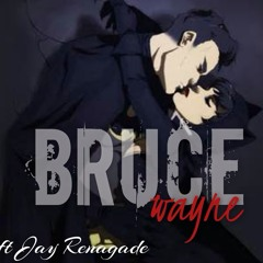 Bruce Wayne ft Jay Renagade (Extended)