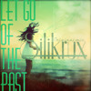 Silikrux- Let Go Of The Past (Replay this EP)