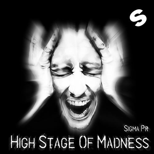Sigma Pr - High Stage Of Madness
