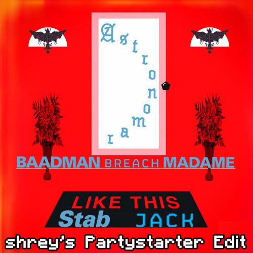 Like This (Emoh Instead Edit) Vs. Stab (Madame Remix) Vs. Jack [shrey's Partystarter Edit]