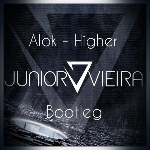 Alok - Higher  (Junior Vieira Bootleg) FREE DOWNLOAD .WAV