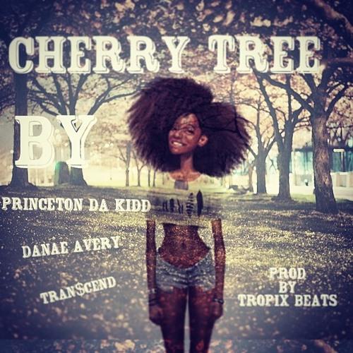 Cherry Tree's By Princeton Da Kidd Ft Tran$cend & Danae Avery Prod. Tropix Beat