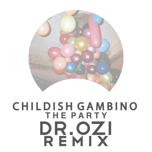 Childish Gambino - The Party (Dr. Ozi Bootleg)