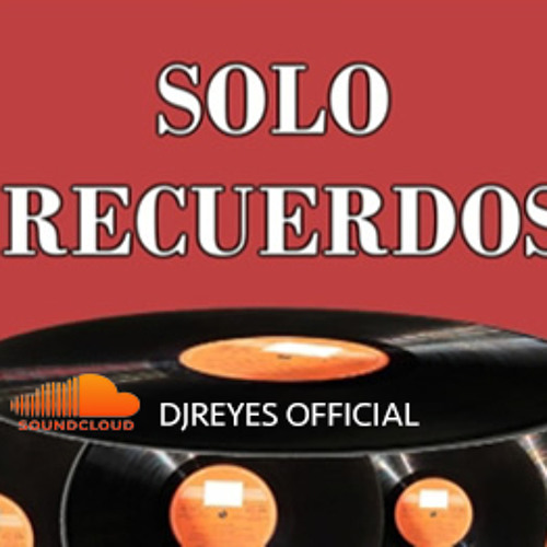 Exitos Del Recuerdo Mix- April 2k14- DJ Reyes