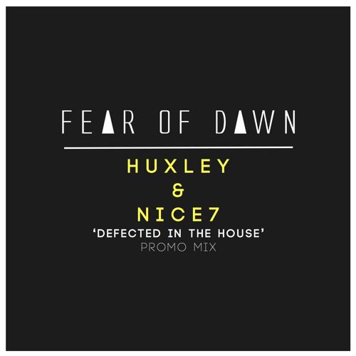 Defected Presents Huxley & Nice7 (Fear of Dawn as Escape Djs Promo Mix)