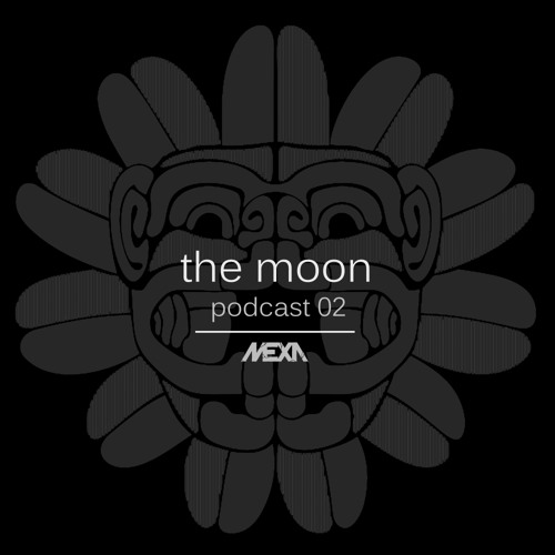 MEXA Records Podcast 02 - The Moon