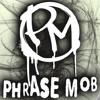 PHRASE MOB - Sirens (*mixed/mastered)