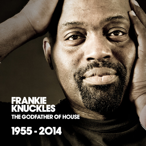 In The Beginning There Was Frankie Knuckles……From His Groove Came The Groove Of ALL Grooves!