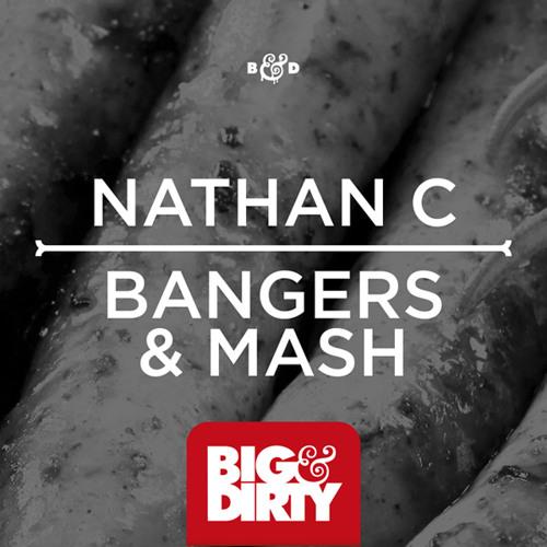 Nathan C - Bangers & Mash [Big & Dirty Recordings]