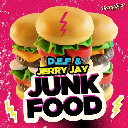 D.E.F & JERRY JAY - JUNK FOOD (Original Mix)
