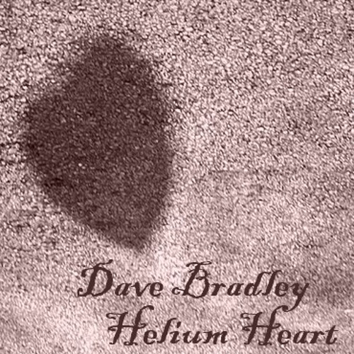Dave Bradley - Helium Heart