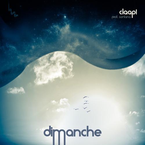 Claap! - Dimanche (Ft. Santana)