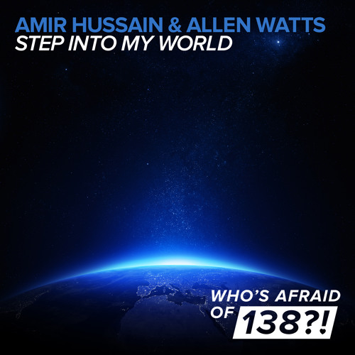 Amir Hussain & Allen Watts - Step Into My World [A State Of Trance Episode 657]