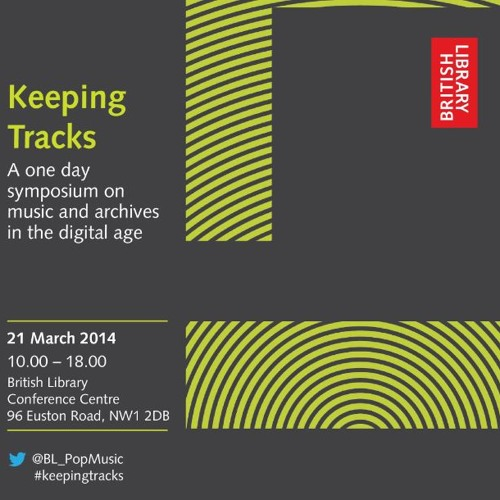 Keeping Tracks - a one day symposium on music and archives in the digital age