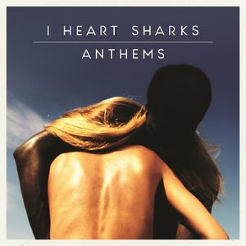 I Heart Sharks - Fools