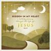 Hidden In My Heart, Volume III JESUS montage