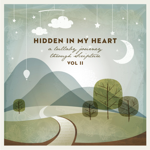 Hidden In My Heart VOLUME II, a lullaby journey through Scripture SONG SAMPLES