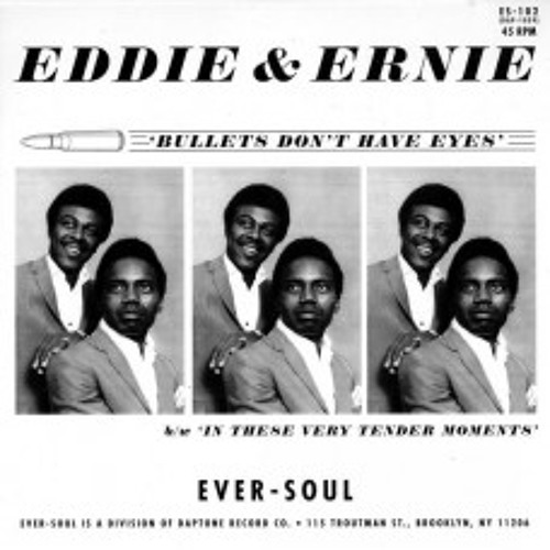 "House Of Soul Essentials: Eddie & Ernie - ""Bullets Don't Have Eyes"""