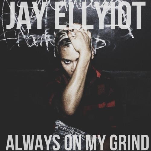 Jay Ellyiot - Always On My Grind
