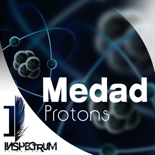 Medad - Protons (Ismail Younis Remix) [Inspectrum Recordings]