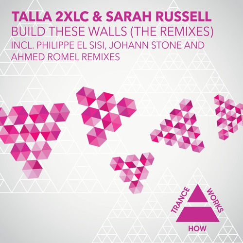 HTW0013 : Talla 2xlc & Sarah Russell - Build These Walls (Ahmed Romel Remix)