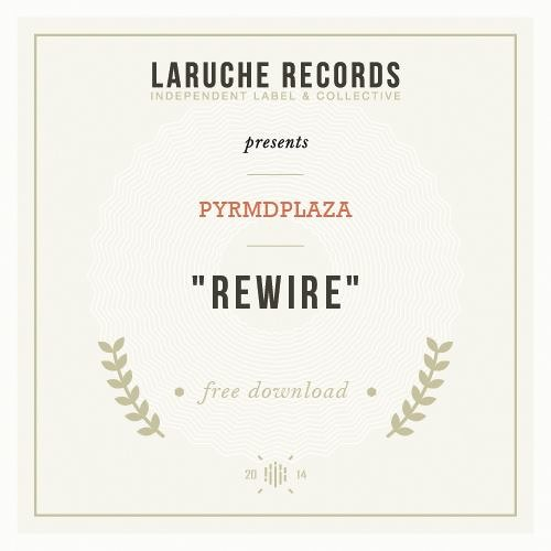 #27.PYRMDPLAZA - Rewire (Free Honey)