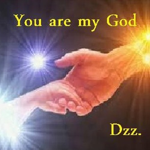 You are my God- Dominguezz
