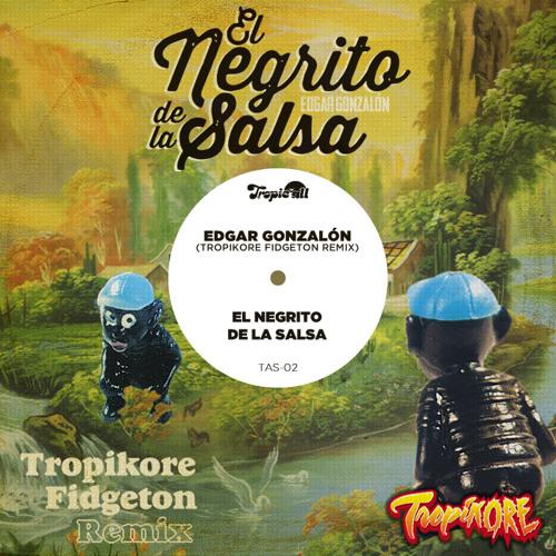 El Negrito De La Salsa (Tropikore Fidgeton Remix)