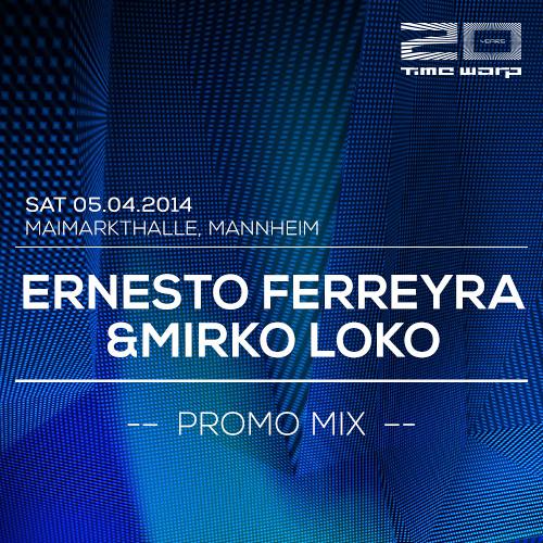 Ernesto Ferreyra & Mirko Loko Time Warp Promo Mix