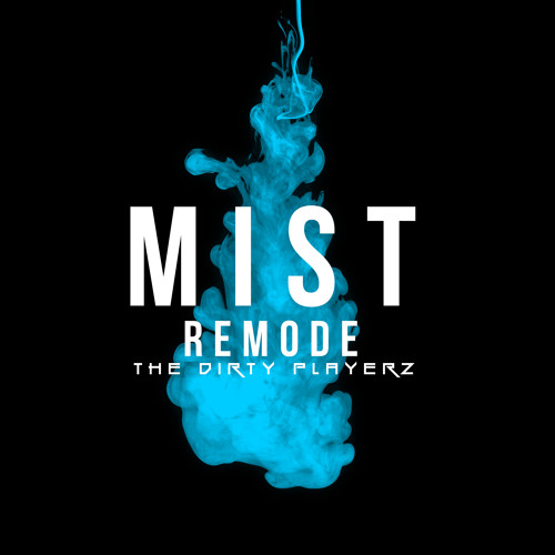 The Dirty Playerz - Mist (Remode) [Fashion Beat Team]