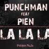Punchman & Pien - La La La! (2014)