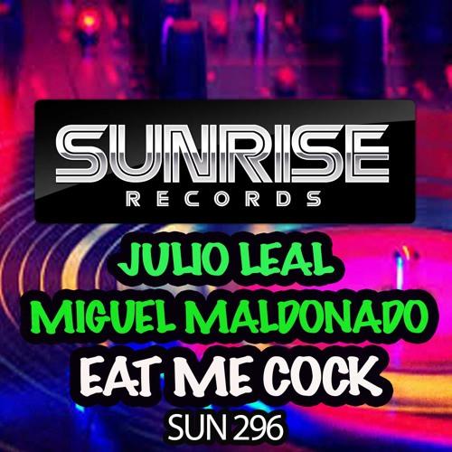 EAT ME COCK - JULIO LEAL & MIGUEL MALDONADO ( PREVIA )