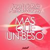Jose Luis Ruiz & Alfred Money - Mas Que Un Beso [Music Hit Factory] mp3