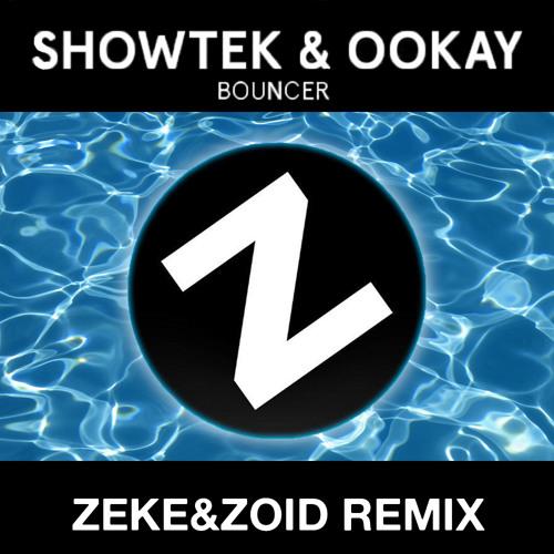 Showtek & Ookay- Bouncer (ZEKE&ZOID REMIX)