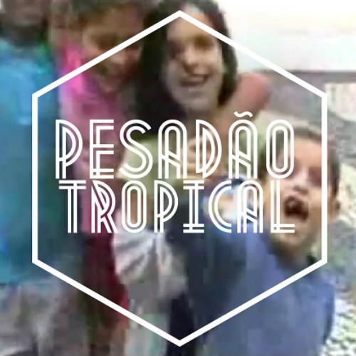 Pesadão Tropical - Fistaile (Original Mix)