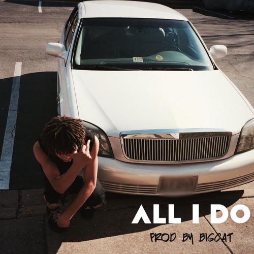 All I Do (Prod. By BigCAT)