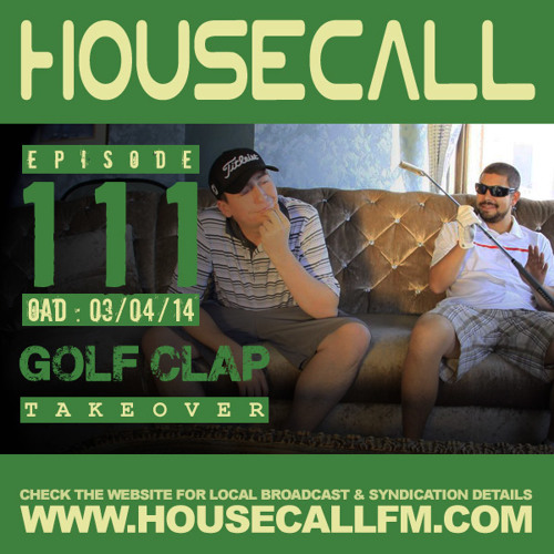 Housecall EP#111 (03/04/14) Golf Clap Takeover