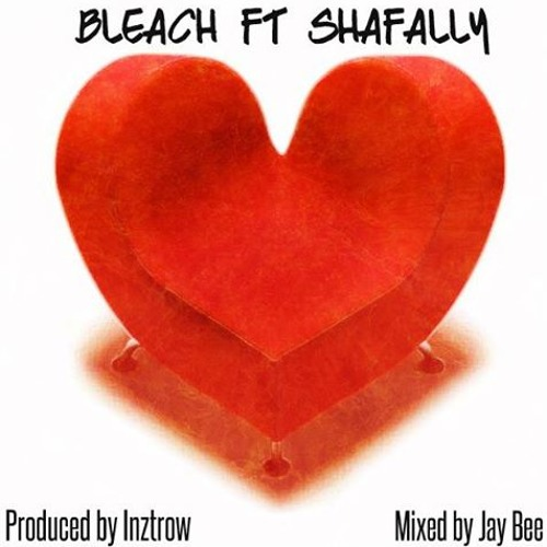 Bleach & Shafally - Love Seat (Prod: Inztrow)(Mixed: Jay Bee)