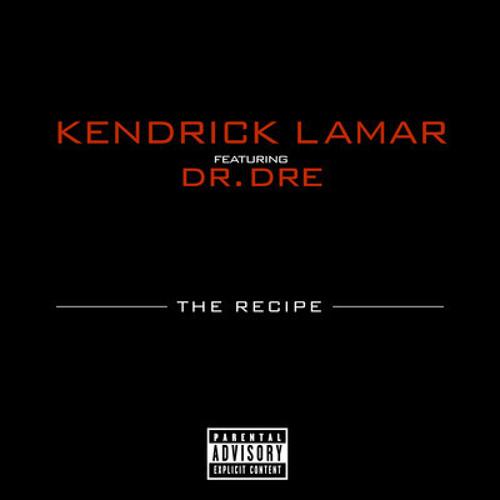 Kendrick Lamar - The Recipe  Ft  Dr.Dre